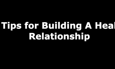 12 Tips for Building A Healthy Relationship